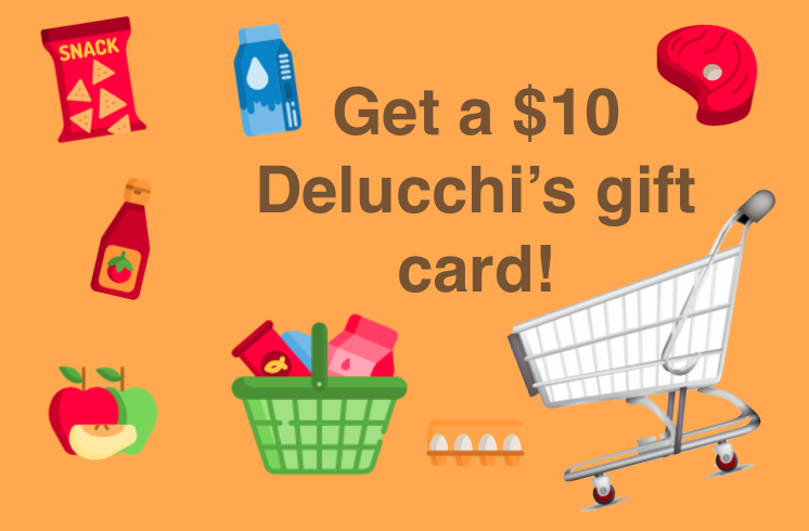 Get a $10 Delucchi's gift card!